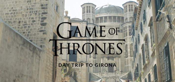 Day trip to Girona | Game of Thrones