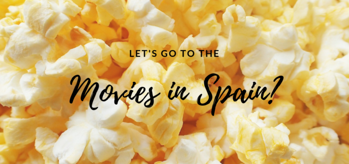 let's go to movies in Spain?